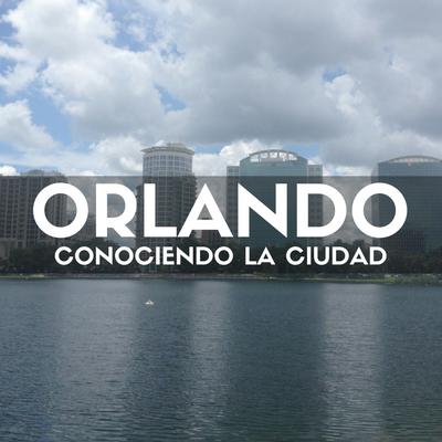 orlando-conociendo-la-ciudad