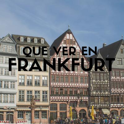que-ver-en-frankfurt-el-frankfurt-mas-turistico