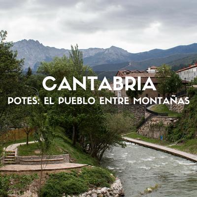 potes-el-pueblo-cantabro-entre-montanas