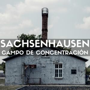 campo concentración sachsenhausen