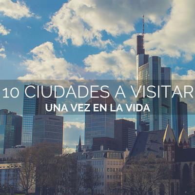 10-ciudades-a-visitar-una-vez-en-la-vida