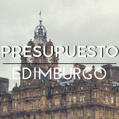 PRESUPUESTO DE VIAJE A EDIMBURGO